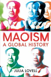 The best books on The Opium War - Maoism: A Global History by Julia Lovell