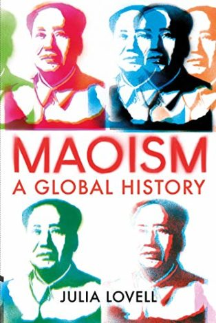 Maoism: A Global History by Julia Lovell