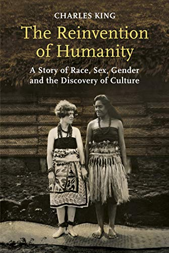 Gods of the Upper Air: How a Circle of Renegade Anthropologists Reinvented Race, Sex, and Gender in the Twentieth Century by Charles King