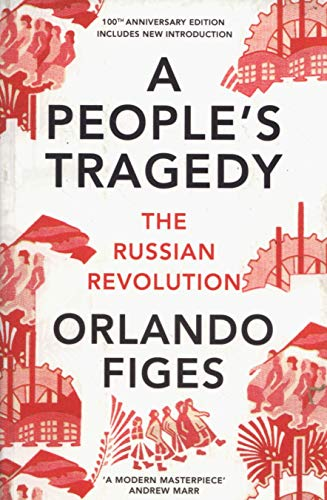 The best books on The Russian Revolution - A People's Tragedy: The Russian Revolution by Orlando Figes