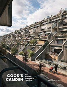Books on Social Housing in the UK - Cook's Camden: The Making of Modern Housing by Mark Swenarton
