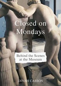 Best Books on the Art Museum - Closed on Mondays: Behind the Scenes at the Museum by Dinah Casson