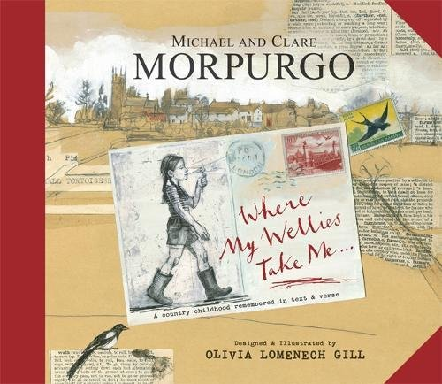 Wherever My Wellies take Me by Clare Morpurgo