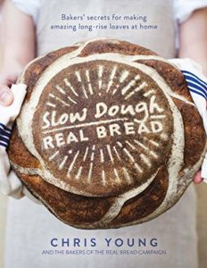 The best books on Baking Bread - Slow Dough: Real Bread by Chris Young