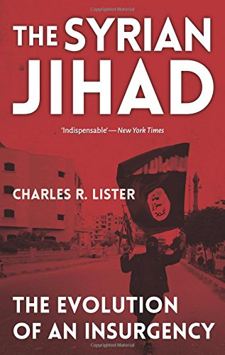 The best books on The Syrian Civil War - The Syrian Jihad by Charles Lister