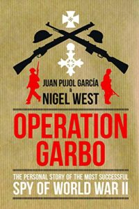 The best books on Spain - Operation Garbo by Juan Pujol with Nigel West