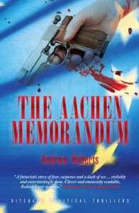 The best books on Brexit - The Aachen Memorandum by Andrew Roberts