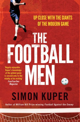 Best Football Books (in English) - The Football Men: Up Close with the Giants of the Modern Game by Simon Kuper