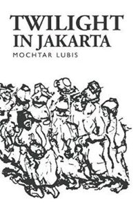 The best books on Indonesia - Twilight in Jakarta by Claire Holt and John McGlynn (translators) & Mochtar Lubis