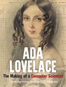 The best books on Ada Lovelace - Ada Lovelace: The Making of a Computer Scientist by Adrian Rice, Christopher Hollings & Ursula Martin