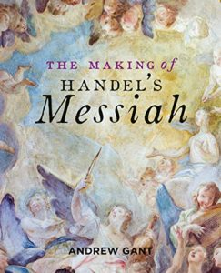 The best books on English Church Music - The Making of Handel's Messiah by Andrew Gant