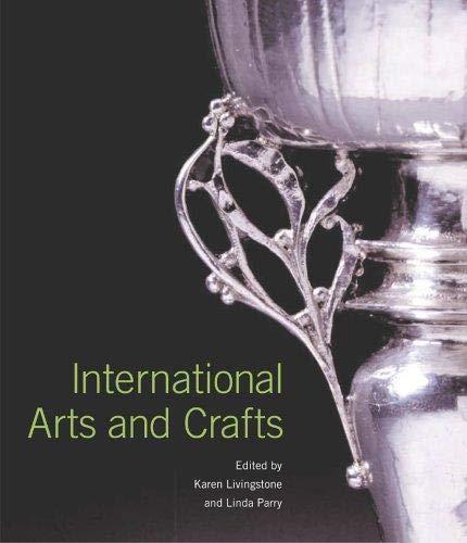 International Arts and Crafts by Karen Livingstone & Linda Parry