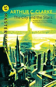 The best books on Disaster Diplomacy - The City and the Stars by Arthur C Clarke