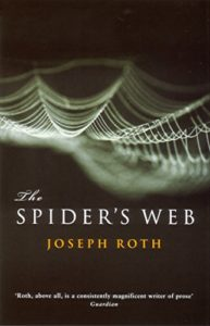 The best books on The Weimar Republic - The Spider's Web by Joseph Roth