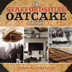 The best books on Baking Bread - The Staffordshire Oatcake: A History by Pamela Sambrook