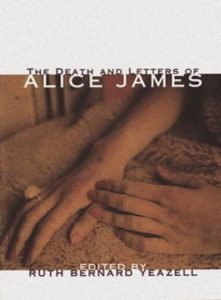The best books on Literary Letter Collections - The Death and Letters of Alice James: Selected Correspondence by Alice James