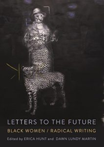 The Best Poetry Books of 2019 - Letters to the Future: Black Women, Radical Writing Ed. by Erica Hunt & Dawn Lundy Martin