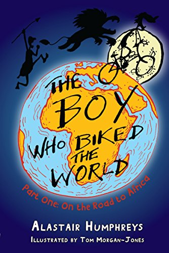 The Best Books by Adventurers - The Boy Who Biked the World: On the Road to Africa by Alastair Humphreys