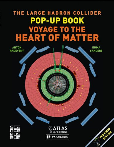 The Best Physics Books for Teenagers - The Large Hadron Collider Pop-up Book: Voyage to the Heart of Matter by Anton Radevsky and Emma Sanders