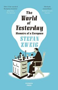 The best books on Jewish Vienna - The World of Yesterday by Stefan Zweig & Anthea Bell (translator)