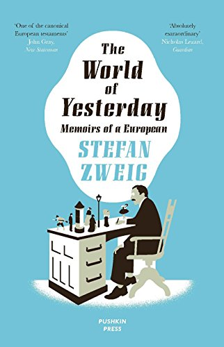 The World of Yesterday by Stefan Zweig & Anthea Bell (translator)