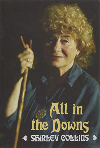 The Best Music Books of 2018 - All in the Downs: Reflections on Life, Landscape, and Song by Shirley Collins