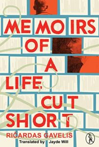 Best Baltic Literature - Memoirs of a Life Cut Short by Ričardas Gavelis