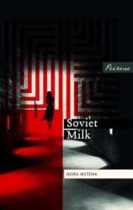 Best Baltic Literature - Soviet Milk by Nora Ikstena