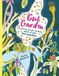 The Best Science Books for Kids: the 2020 Royal Society Young People's Book Prize - Gut Garden: A journey into the wonderful world of your microbiome by Katie Brosnan