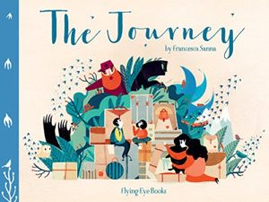 The best books on Courage and Kindness for Kids - The Journey by Francesca Sanna