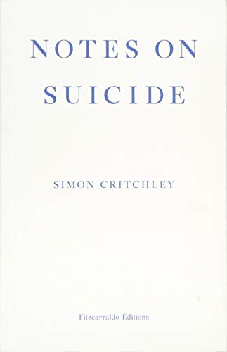 The best books on Continental Philosophy - Notes on Suicide by Simon Critchley