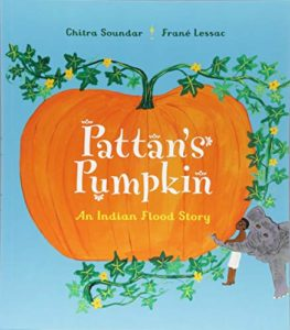 Books To Help Children Overcome Anxiety - Pattan's Pumpkin: An Indian Flood Story by Chitra Soundar