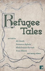 The Canterbury Tales: A Reading List - Refugee Tales as told to Ali Smith, Patience Agbabi, Abdulrazak Gurnah and many others
