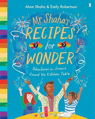The Best Science-based Novels for Children - Mr Shaha's Recipes for Wonder by Alom Shaha