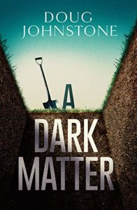 The Best Crime Fiction of 2019 - A Dark Matter by Doug Johnstone