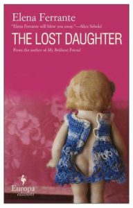 The Best Elena Ferrante Books - The Lost Daughter by Elena Ferrante