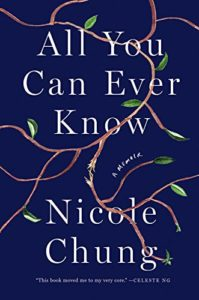 The Best Memoirs: The 2019 National Book Critics Circle Awards Shortlist - All You Can Ever Know: A Memoir by Nicole Chung