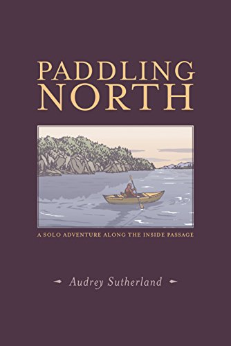 The Best Books by Adventurers - Paddling North by Audrey Sutherland