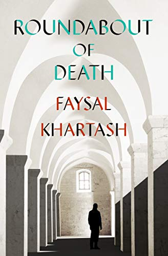 Roundabout of Death by Faysal Khartash & Max Weiss (translator)