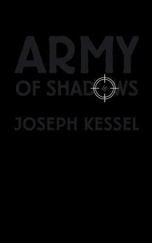 The best books on Charles de Gaulle's Place in French Culture - Army of Shadows by Joseph Kessel