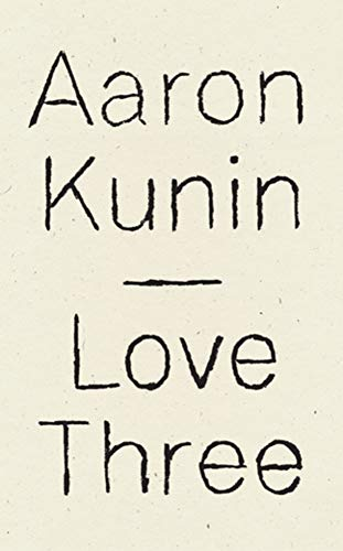 Love Three: A Study of a Poem By George Herbert by Aaron Kunin