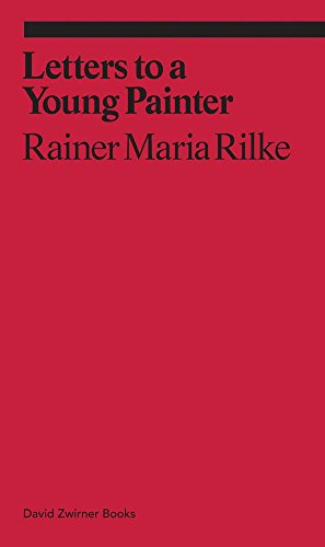 The best books on Literary Letter Collections - Letters to a Young Painter by Rainer Maria Rilke