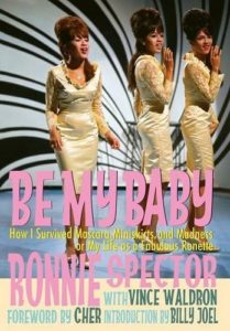 The best books on Rock and Roll - Be My Baby: How I Survived Mascara, Miniskirts, and Madness, or, My Life as a Fabulous Ronette by Ronnie Spector & Vince Waldron