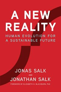 The Best Books for Long-Term Thinking - A New Reality: Human Evolution for a Sustainable Future by Jonas Salk & Jonathan Salk