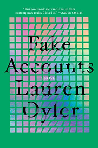 Fake Accounts: A Novel by Lauren Oyler