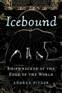 The best books on Concentration Camps - Icebound: Shipwrecked at the Edge of the World by Andrea Pitzer