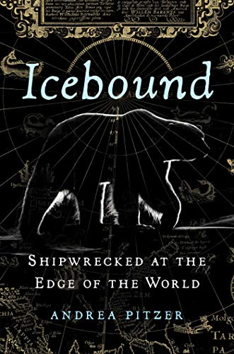 Icebound: Shipwrecked at the Edge of the World by Andrea Pitzer