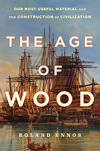 The Age of Wood by Roland Ennos