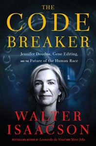 The best books on Einstein - The Code Breaker: Jennifer Doudna, Gene Editing, and the Future of the Human Race by Walter Isaacson