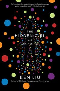 The Best of Speculative Fiction - The Hidden Girl and Other Stories by Ken Liu